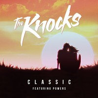 The Knocks - Classic (Ft. Powers)