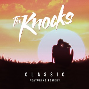 Classic (ft. Powers) by The Knocks
