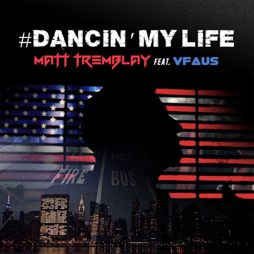Matt Tremblay feat. VFaus - #Dancin' My Life