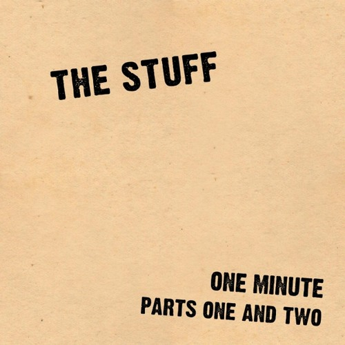 The Stuff - One Minute, Pt.1