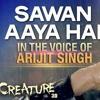Arijit Singh - Sawan Aaya Hai ( AK Music Acapella )