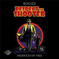 rogizz -  RESPECT THE SHOOTER