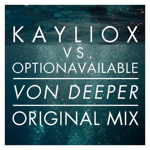Kayliox vs. OptionAvailable - Von Deeper