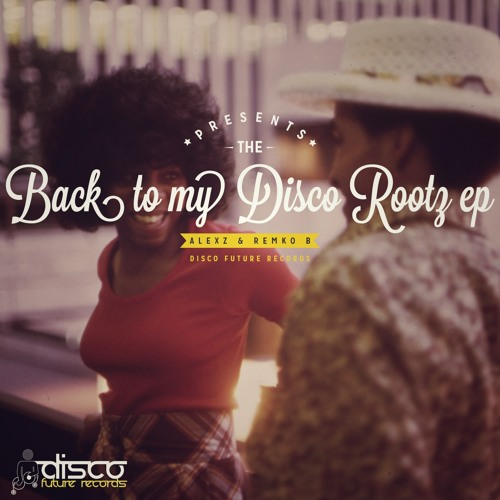 AlexZ & Remko B - Back To My D.I.S.C.O. Rootz (Preview)Out Now