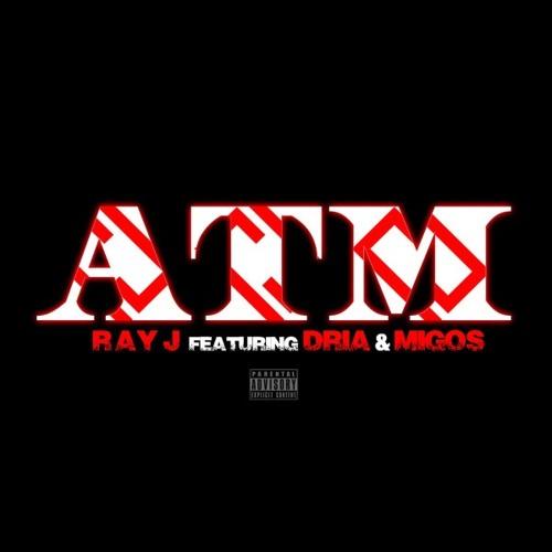 Ray J ft Dria & Migos – ATM