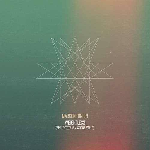 Marconi Union - Weightless (Ambient Transmissions Vol 2)