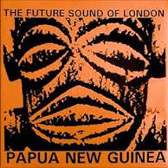 The Future Sound Of London-Papua New Guinea (Crazy Forces Remix)