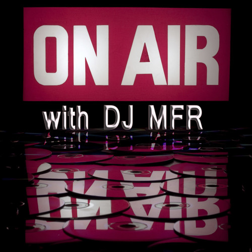 On Air with DJ MFR August 2014 Show with special guest HAMZA