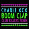 Charli XCX - Boom Clap (Club Killers Twerk Mix) [Thissongissick.com Premiere]