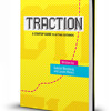 Traction... We All Want It. Author Justin Mares Tells Us How to Get It