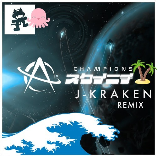 Astronaut - Champions (J-Kraken Remix) [Free Download]