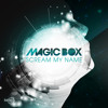 Magic Box - Scream My Name (Radio Edit)
