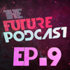 The Future Podcast - Episode 009 - Guest: Jermo B