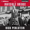 The Invisible Bridge by Rick Perlstein