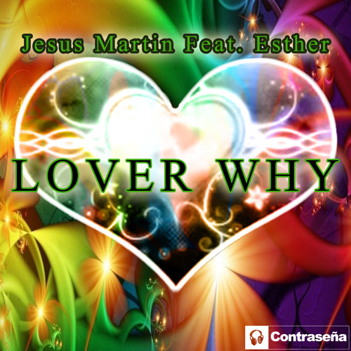 Jesus Martin Feat. Esther - Lover Why