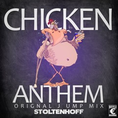 Stoltenhoff - Chicken Anthem (Original Jump Mix)*FREE DOWNLOAD*