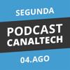Podcast Canaltech - Terça-feira, 05/08/14