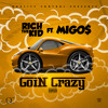 Rich The Kid ft Migos - Goin Crazy [Prod By KE]