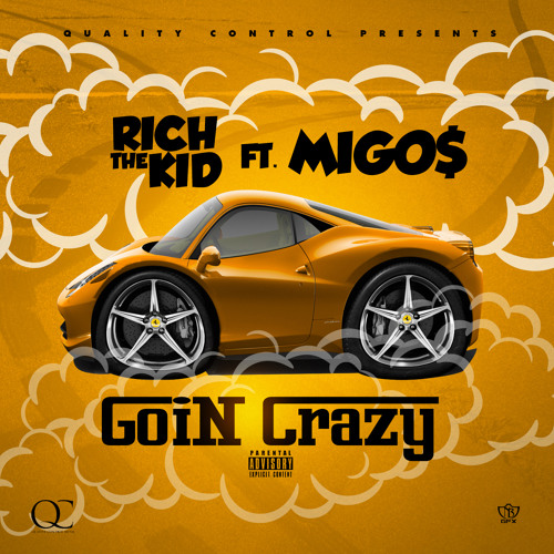 Rich The Kid ft Migos – Goin Crazy