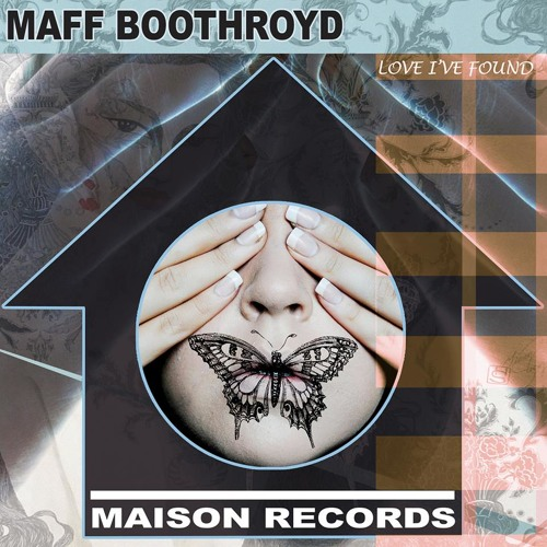 OUT NOW - Maff Boothroyd - [Love I've Found] -  Maison Records.