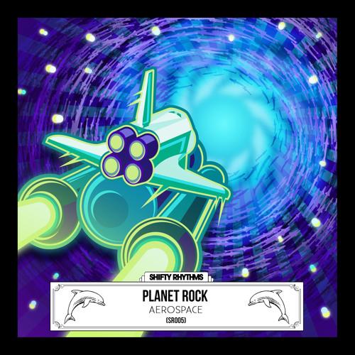 Planet Rock - Aerospace Pt. I