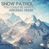 Snow Patrol - You Could Be Happy (Arkisma Remix)