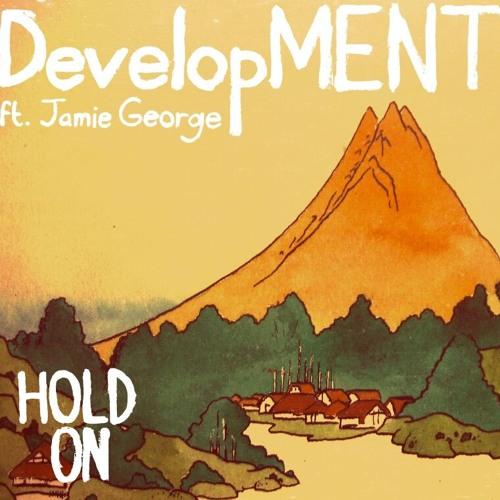 Hold On (DevelopMENT & Jamie George)