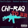 CHIRAQ TO BR - SCOTTY CAIN & RACKED UP READY