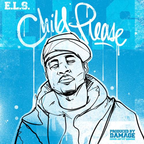 E.L.S. - CHILD PLEASE produced by Damage (2012)