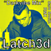 Latch3d (DarkVibe Trap Mix)