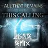 All That Remains - This Calling (Aspyre Remix) [Free DL in description]