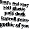 Bauhaus - Soft Ghetto Pale Dark Kawaii Retro Gothic Entries (Dark Entries Rework By Dystopian)