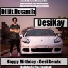 Diljit Dosanjh Happy Birthday Desi Remix By Desikay