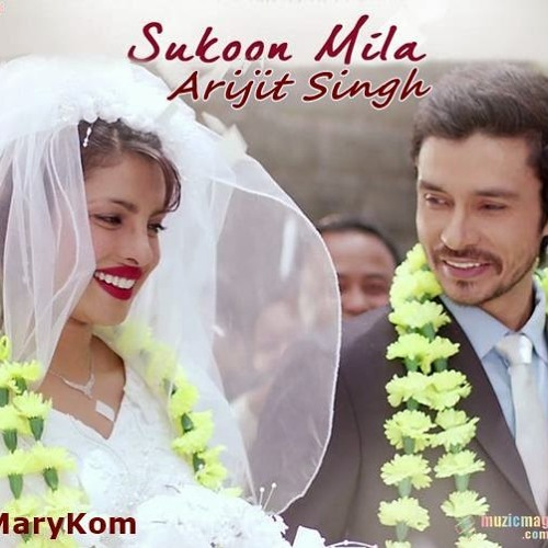 Sukoon Mila (Mary Kom) - Arijit Singh 2014 New song