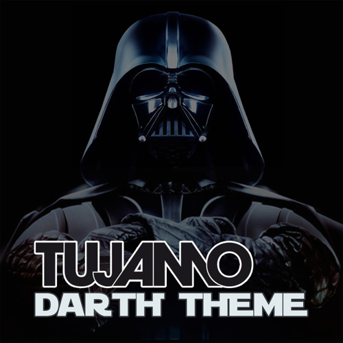 Tujamo - Darth Theme (Original)