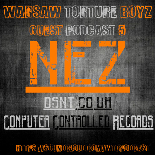 WTB Podcast #5 By Nez