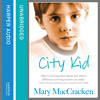 City Kid, By Mary MacCracken, Read by Caitlin Thorburn