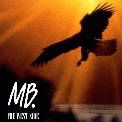 The West Side - MB Electro Mix - Mathis B. ♧