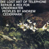 Underwater Peoples Mixtape #9 - The Lost Art Of Telephone Repair - Andrew Cedermark