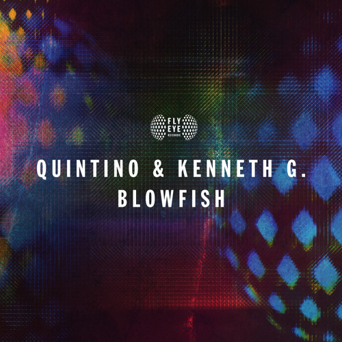 FLYEYE128: Quintino & Kenneth G - Blowfish