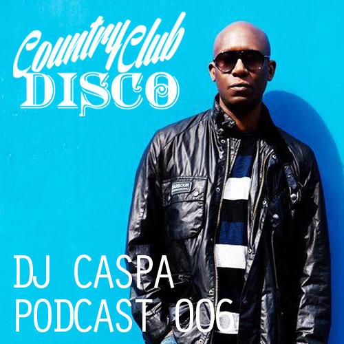 DJ Caspa - Country Club Disco Podcast #6 w/ Opening Set by Golf Clap