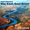 The Cool, Cool River (Paul Simon Cover)