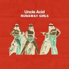 Uncle Acid 'RUNAWAY GIRLS'