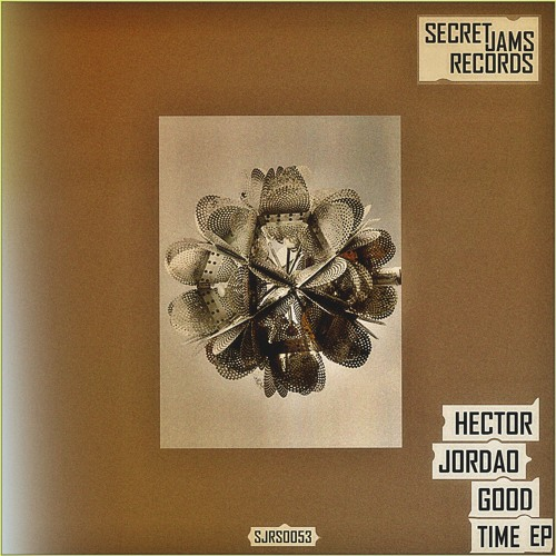 """Out Now- Hector Jordao - """"Good Time"""" EP [SJRS0053] - Release Date - 12.09.2014"""
