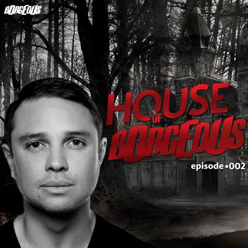 House Of Borgeous - Episode 002