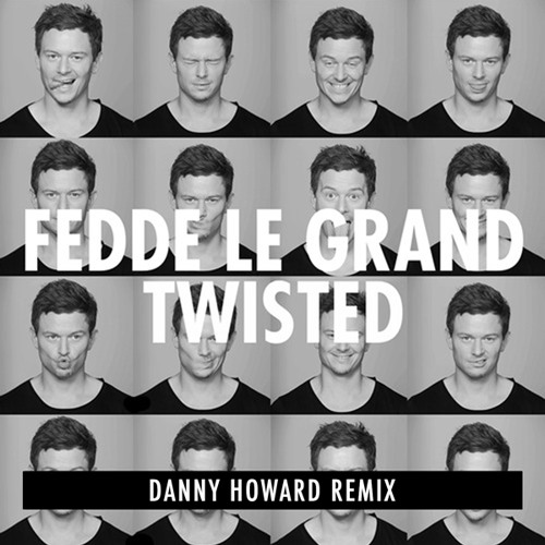 Fedde Le Grand - Twisted (Danny Howard Remix) *Preview*