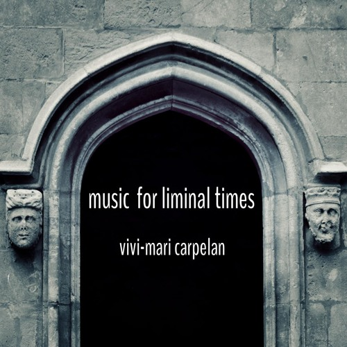Music for Liminal Times
