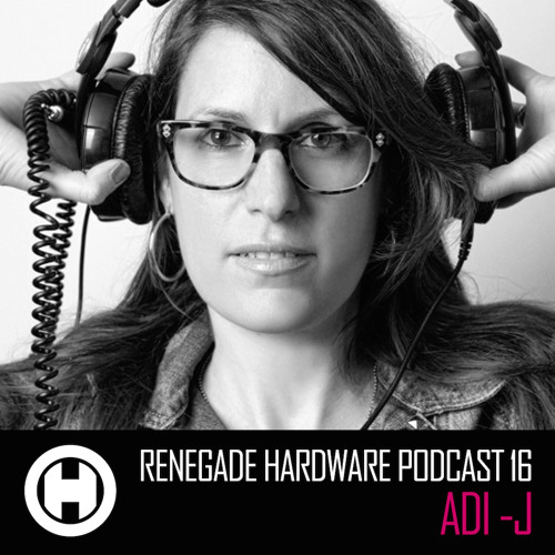 Renegade Hardware Podcast 16 - Adi J