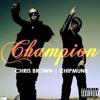 Champion (Remix) Ft. Chris Brown & Chipmunk