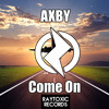 AXBY - Come On (Original Mix) Free Download